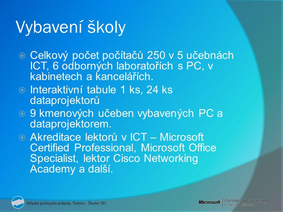 Vybavení školy  Celkový počet počítačů 250 v 5 učebnách ICT, 6 odborných laboratořích s PC, v kabinetech a kancelářích.