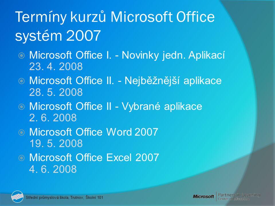 Termíny kurzů Microsoft Office systém 2007  Microsoft Office I.