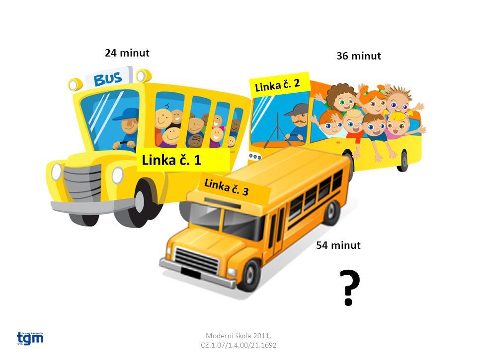 Moderní škola 2011, CZ.1.07/1.4.00/21.1692 Linka č. 1 Linka č. 2 Linka č. 3 ? 24 minut 36 minut 54 minut