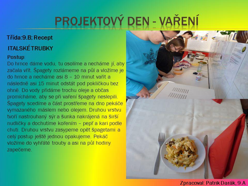 Zpracoval: Patrik Darák, 9.A Třída:9.A; Recept Postup přípravy receptu Cibuli oloupeme a nakrájíme na kostičky.