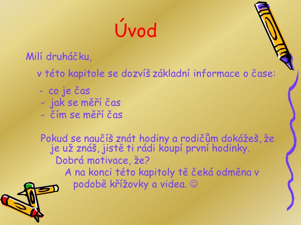 HODINY Seminární práce ZS1BK DIT1 1. ročník - 1. semestr 2008 Lucie Ryšavá, DiS. Výukový program pro 2. třídu ZŠ, 4. ročník ZŠ praktická