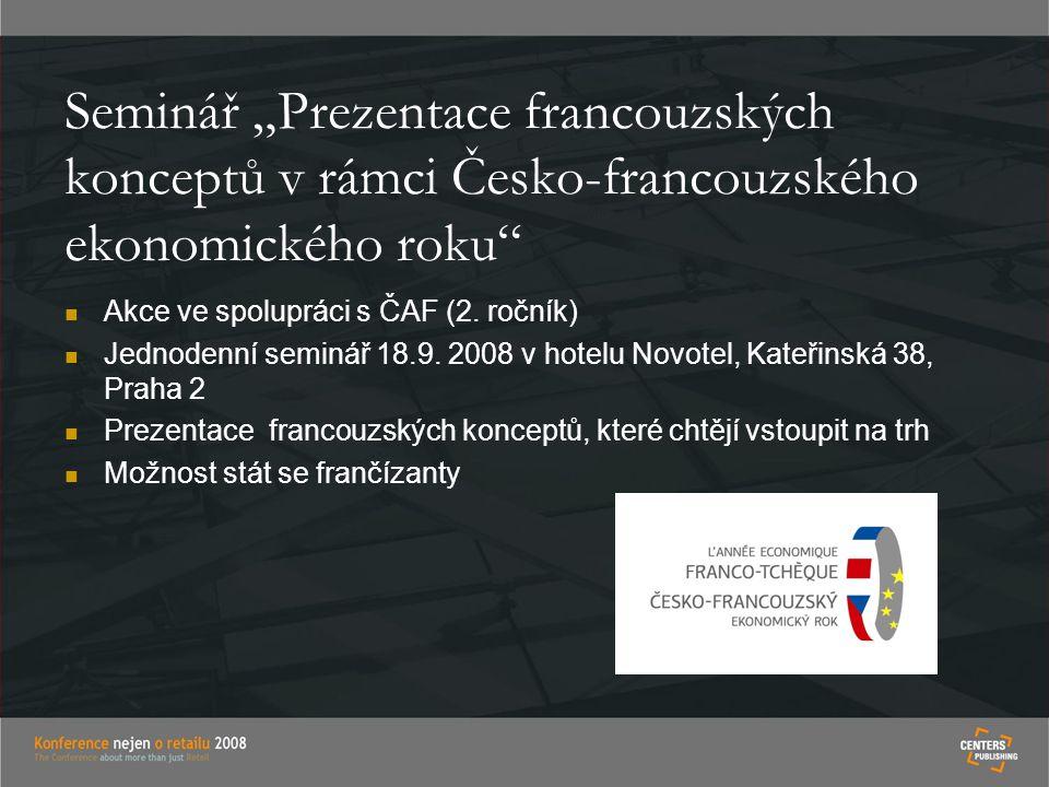 """Seminář """"Prezentace francouzských konceptů v rámci Česko-francouzského ekonomického roku Akce ve spolupráci s ČAF (2."""