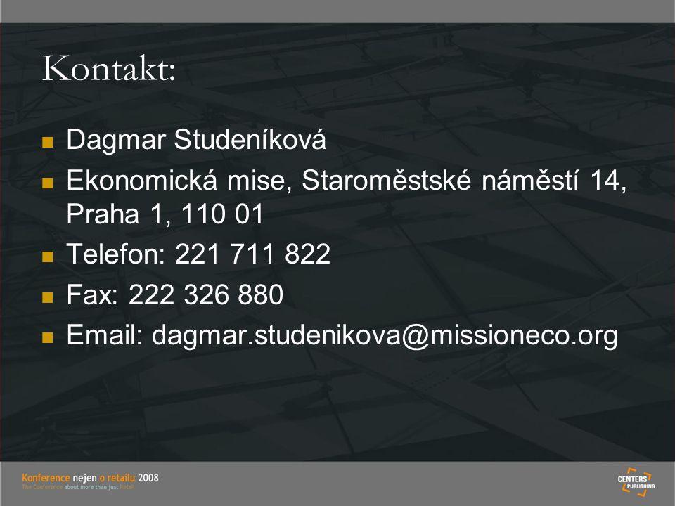 Kontakt: Dagmar Studeníková Ekonomická mise, Staroměstské náměstí 14, Praha 1, 110 01 Telefon: 221 711 822 Fax: 222 326 880 Email: dagmar.studenikova@missioneco.org