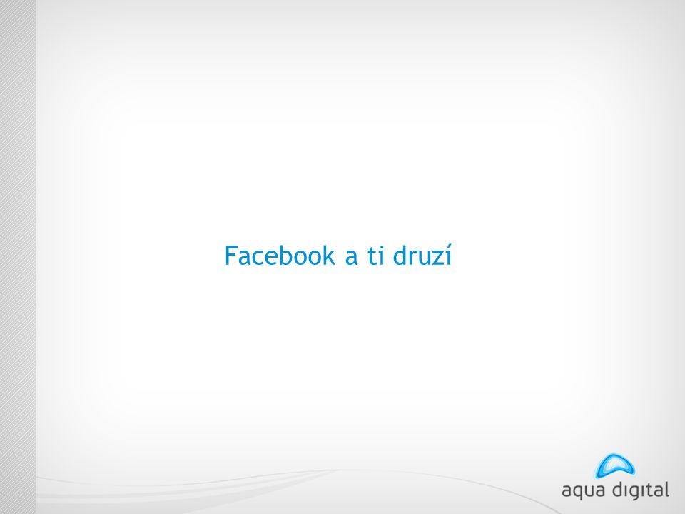 Facebook a ti druzí