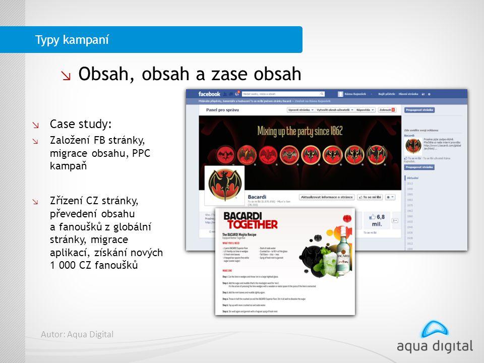 ↘ Case study: ↘ Založení FB stránky, migrace obsahu, PPC kampaň ↘ Zřízení CZ stránky, převedení obsahu a fanoušků z globální stránky, migrace aplikací