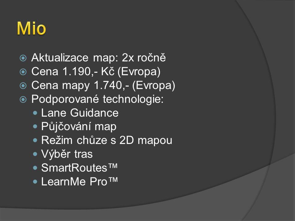  Aktualizace map: 2x ročně  Cena 1.190,- Kč (Evropa)  Cena mapy 1.740,- (Evropa)  Podporované technologie: Lane Guidance Půjčování map Režim chůze s 2D mapou Výběr tras SmartRoutes™ LearnMe Pro™