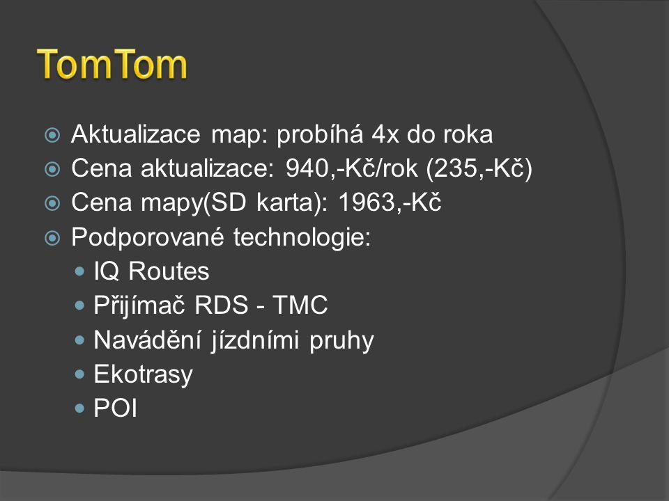  Aktualizace map: probíhá 4x do roka  Cena aktualizace: 940,-Kč/rok (235,-Kč)  Cena mapy(SD karta): 1963,-Kč  Podporované technologie: IQ Routes Přijímač RDS - TMC Navádění jízdními pruhy Ekotrasy POI
