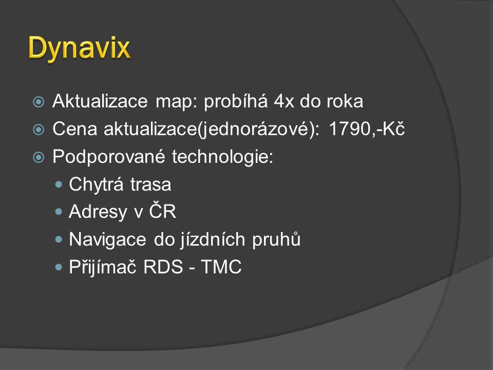  Aktualizace map: probíhá 4x do roka  Cena aktualizace(jednorázové): 1790,-Kč  Podporované technologie: Chytrá trasa Adresy v ČR Navigace do jízdních pruhů Přijímač RDS - TMC
