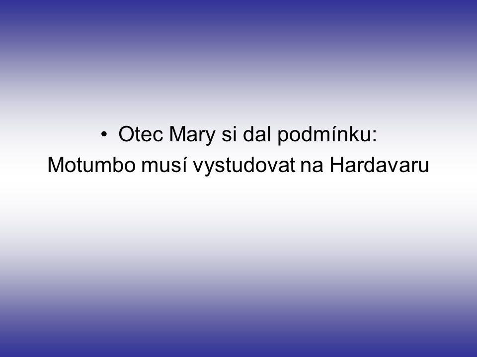 Otec Mary si dal podmínku: Motumbo musí vystudovat na Hardavaru