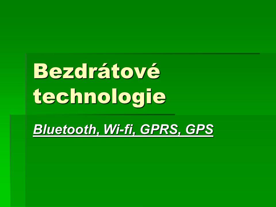 Bezdrátové technologie Bluetooth, Wi-fi, GPRS, GPS