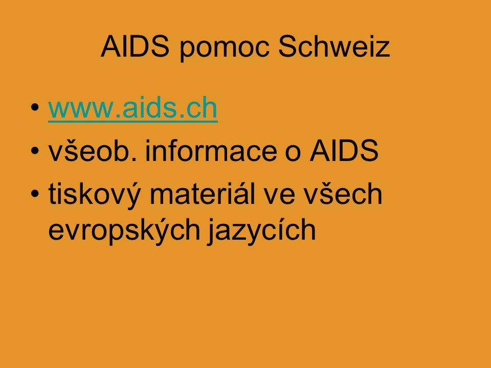 AIDS pomoc Schweiz www.aids.ch všeob. informace o AIDS tiskový materiál ve všech evropských jazycích