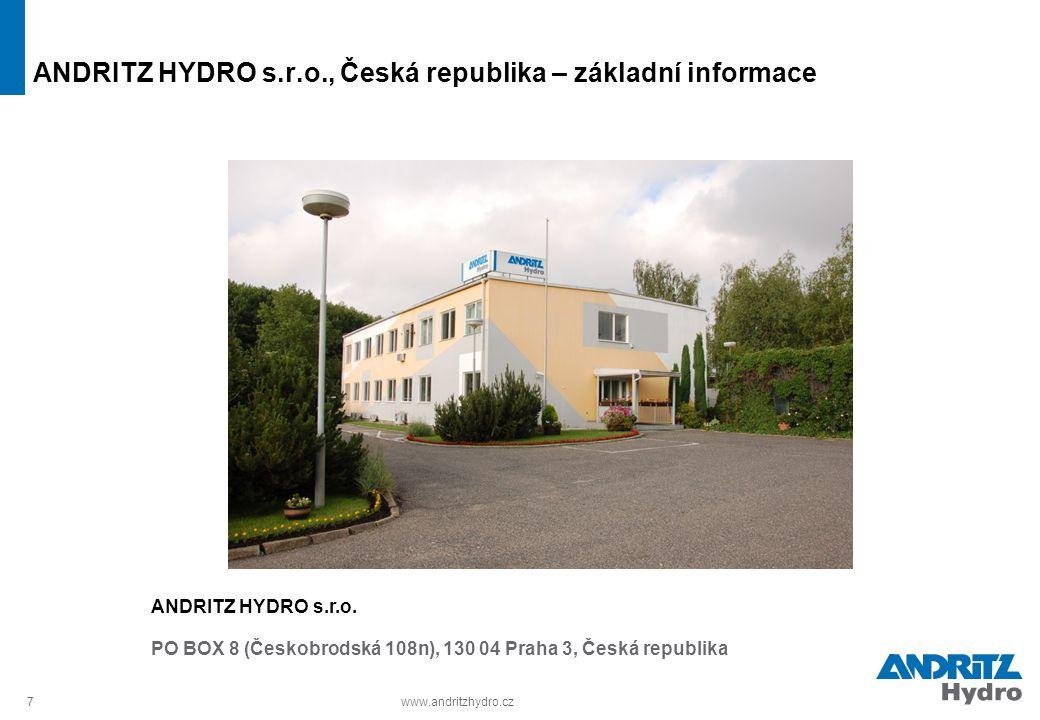 7www.andritzhydro.cz ANDRITZ HYDRO s.r.o., Česká republika – základní informace ANDRITZ HYDRO s.r.o. PO BOX 8 (Českobrodská 108n), 130 04 Praha 3, Čes