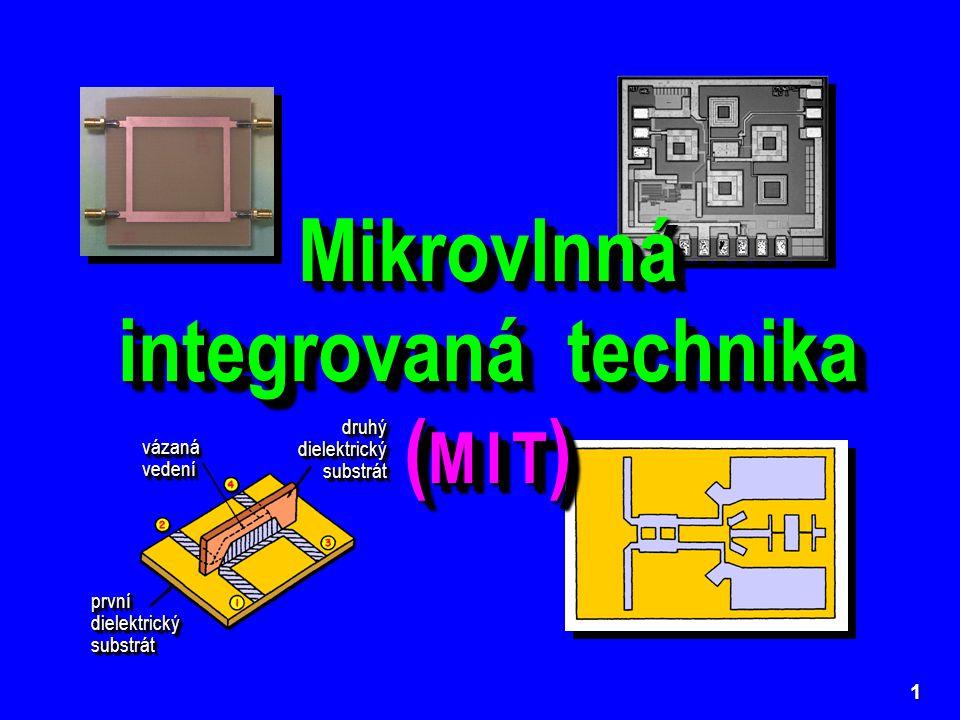 22 Fázová a skupinová rychlost vlny kvazi-TEM na nesymetrickém mikropáskovém vedení a její délka vlny závisejí na rozměrech w a h vedení, neboť Charakteristická impedance (vlnová impedance) nesymetrického mikropáskového vedení Pásmo jednovidovosti vidu kvazi-TEM je rozsah kmitočtů, kdy se v mikropáskovém vedení ještě nevybudí nejnižší vlnovodový vid TE 10