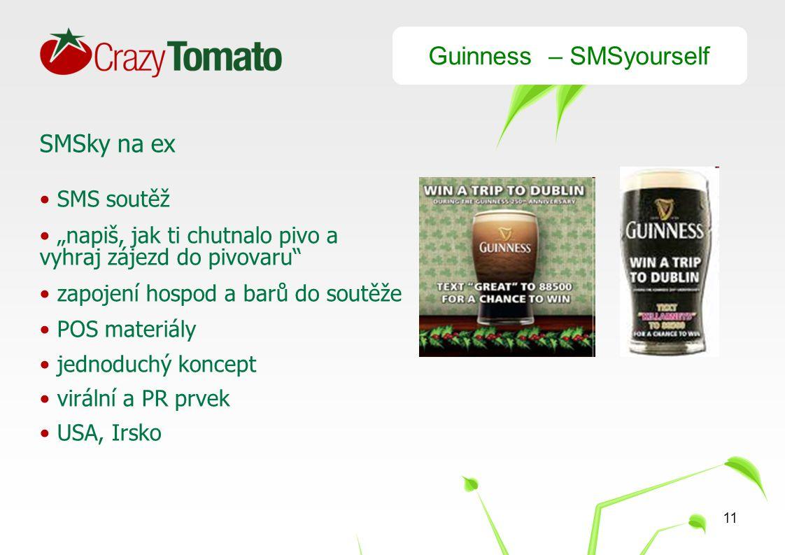 """11 Guinness – SMSyourself SMSky na ex SMS soutěž """"napiš, jak ti chutnalo pivo a vyhraj zájezd do pivovaru zapojení hospod a barů do soutěže POS materiály jednoduchý koncept virální a PR prvek USA, Irsko"""