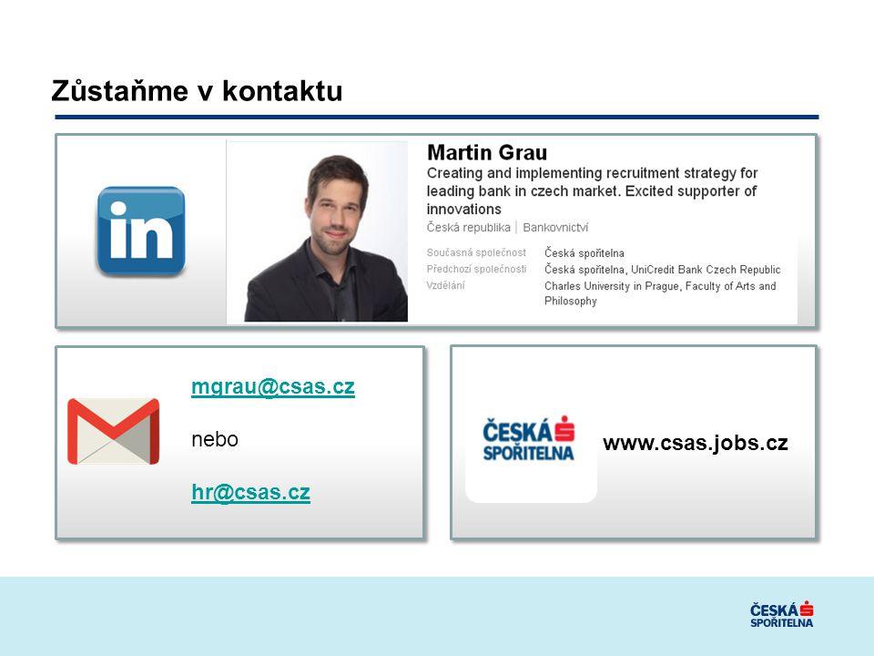 Zůstaňme v kontaktu mgrau@csas.cz nebo hr@csas.cz www.csas.jobs.cz