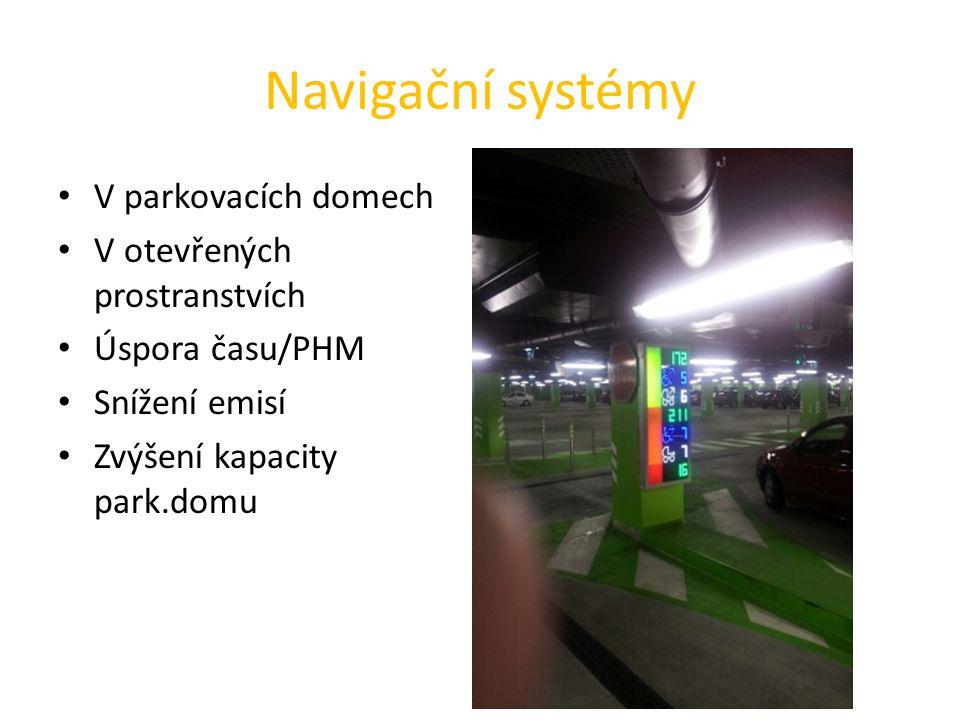 Navigační systémy V parkovacích domech V otevřených prostranstvích Úspora času/PHM Snížení emisí Zvýšení kapacity park.domu