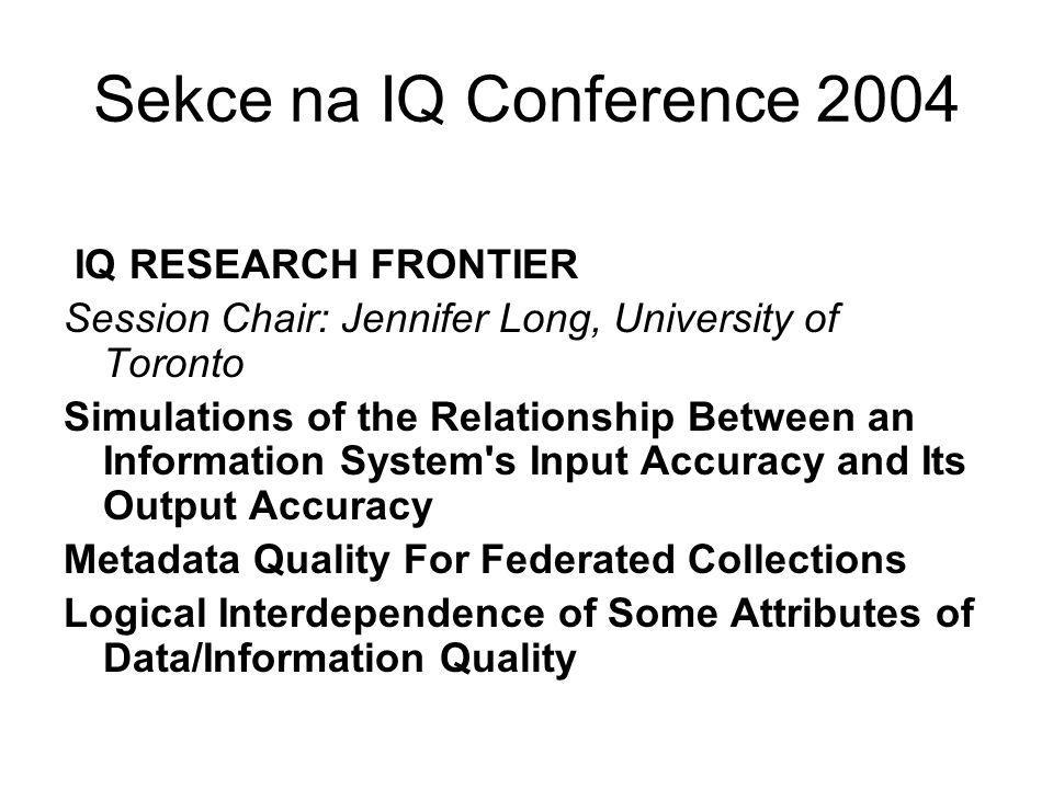 Sekce na IQ Conference 2004 IQ RESEARCH FRONTIER Session Chair: Jennifer Long, University of Toronto Simulations of the Relationship Between an Inform