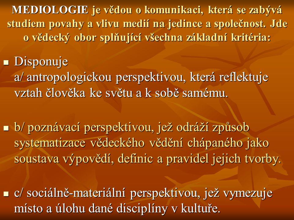 MEDIOLOGIE je vědou o komunikaci, která se zabývá studiem povahy a vlivu medií na jedince a společnost.