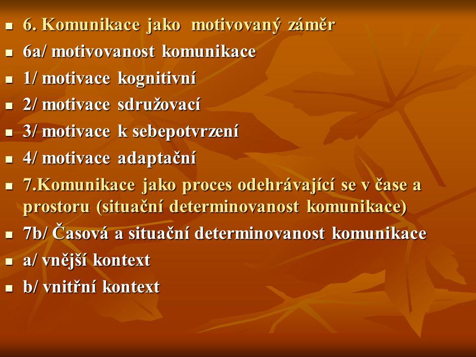 6.Komunikace jako motivovaný záměr 6.
