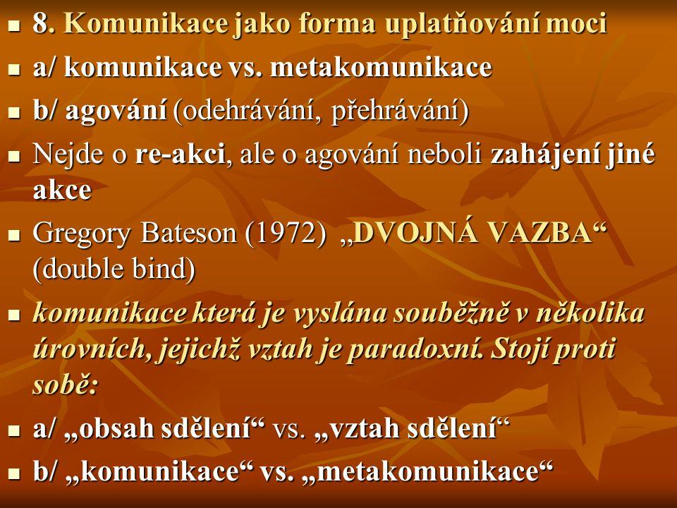 8.Komunikace jako forma uplatňování moci 8.