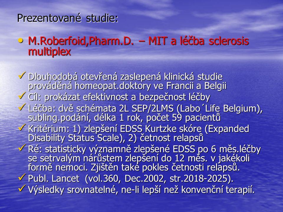 Prezentované studie: M.Roberfoid,Pharm.D. – MIT a léčba sclerosis multiplex M.Roberfoid,Pharm.D. – MIT a léčba sclerosis multiplex Dlouhodobá otevřená