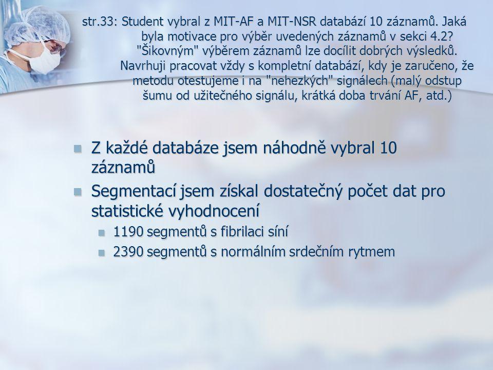 str.33: Student vybral z MIT-AF a MIT-NSR databází 10 záznamů. Jaká byla motivace pro výběr uvedených záznamů v sekci 4.2?