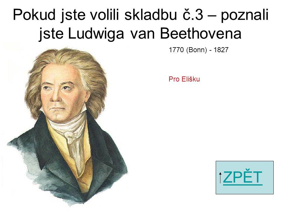 Pokud jste volili skladbu č.1 – poznali jste Johanna Sebastiana Bacha ZPĚT Aria 1685 (Eisenach) - 1750