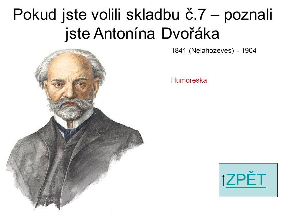 Pokud jste volili skladbu č.5 – poznali jste Petra Iljiče Čajkovkého ZPĚT Labutí jezero 1840 (Votkinsk) - 1893