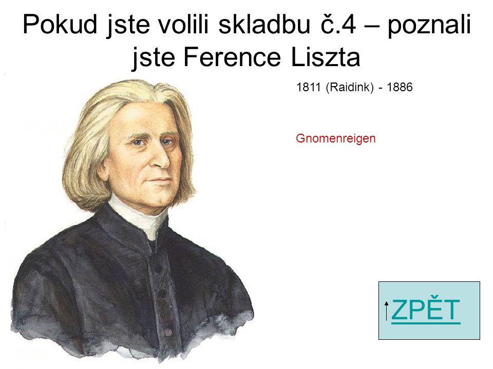 Pokud jste volili skladbu č.2 – poznali jste Frédérica Chopina ZPĚT Minutový valčík 1810 - 1849