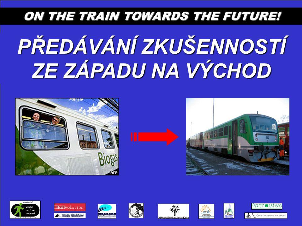 ON THE TRAIN TOWARDS THE FUTURE! PŘEDÁVÁNÍ ZKUŠENNOSTÍ ZE ZÁPADU NA VÝCHOD