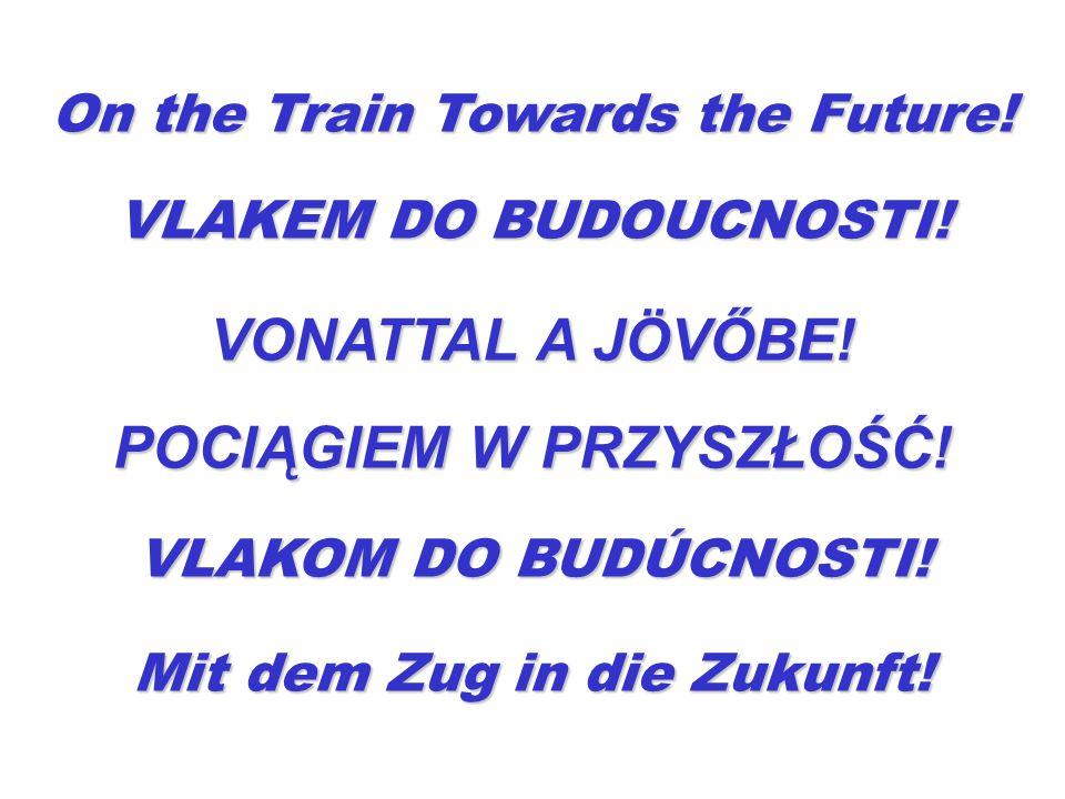 On the Train Towards the Future.VLAKEM DO BUDOUCNOSTI.