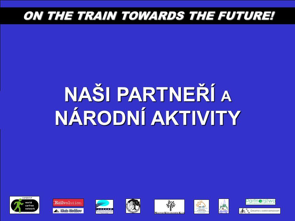 z ČESKÉ REPUBLIKY: TRANSPORTATION FOR THE 21 st CENTURY ( PROGRAM DOPRAVA 21 NADACE PARTNERSTVI) ON THE TRAIN TOWARDS THE FUTURE.
