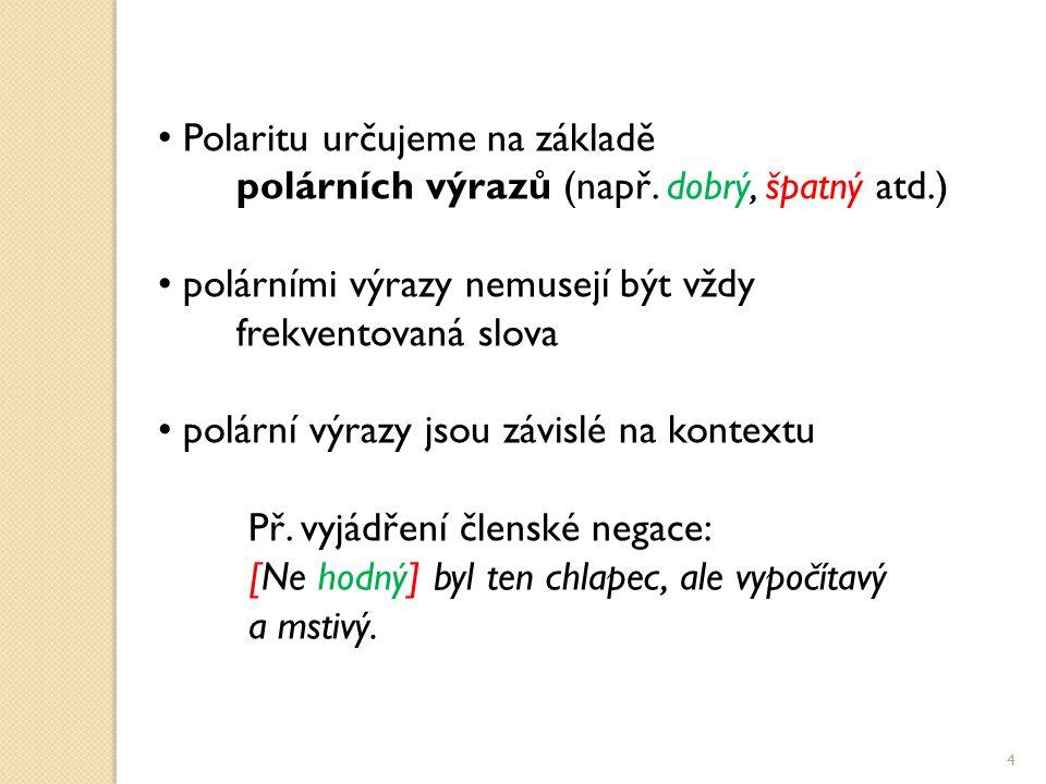 Polaritu určujeme na základě polárních výrazů (např.