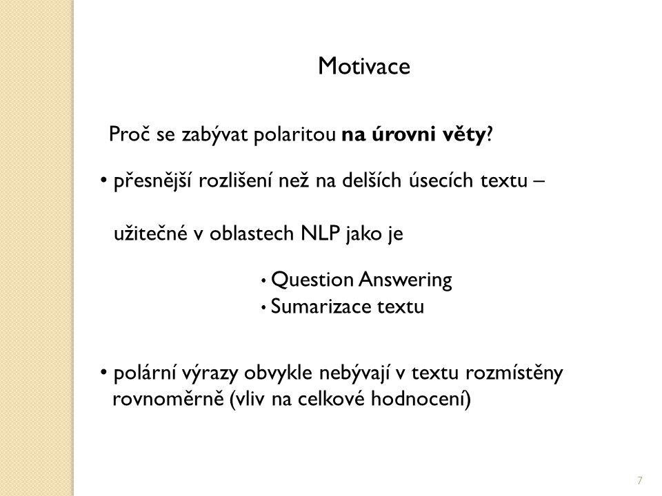 Motivace Proč se zabývat polaritou na úrovni věty.