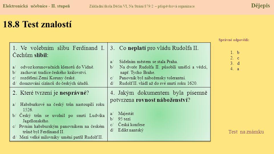 18.8 Test znalostí Správné odpovědi: 1.b 2.c 3.d 4.a Test na známku Elektronická učebnice - II.