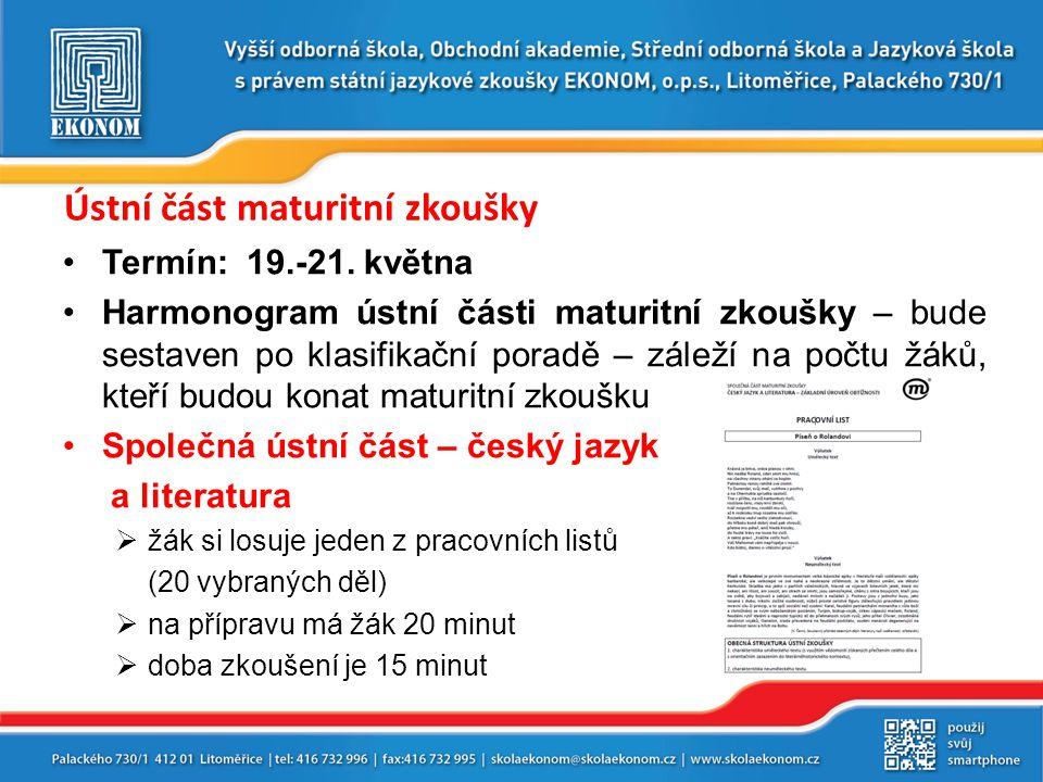 Ústní část maturitní zkoušky Termín: 19.-21.