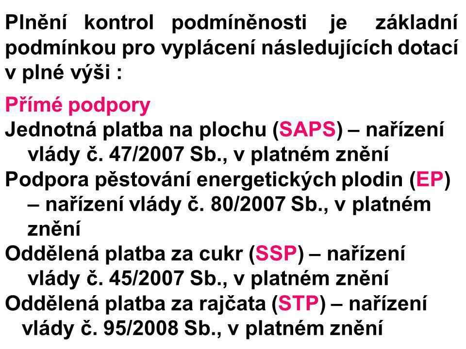 Plnění kontrol podmíněnosti je základní podmínkou pro vyplácení následujících dotací v plné výši : Přímé podpory Jednotná platba na plochu (SAPS) – na