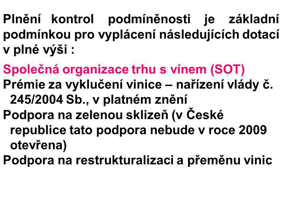 Plnění kontrol podmíněnosti je základní podmínkou pro vyplácení následujících dotací v plné výši : Společná organizace trhu s vínem (SOT) Prémie za vy
