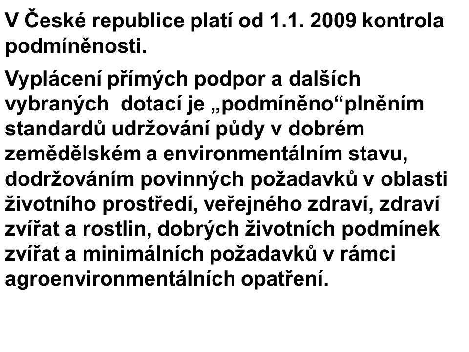V roce 2009 provádí kontroly podmíněnosti pět kontrolních orgánů: Česká plemenářská inspekce (ČPI)Česká plemenářská inspekce (ČPI) kontroluje povinné požadavky na hospodaření – oblast Veřejné zdraví, zdraví zvířat a rostlin ( SMR 6, 7, 8 ) ; Státní rostlinolékařská správa (SRS) kontroluje minimální požadavky pro použití hnojiv a přípravků na ochranu rostlin ( AEO 7-11 ).