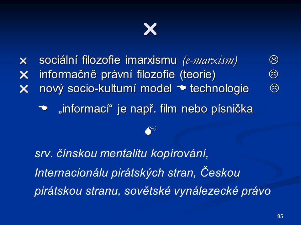 """  sociální filozofie imarxismu (e-marxism)   informačně právní filozofie (teorie)   nový socio-kulturní model  technologie   """"informací"""" je n"""