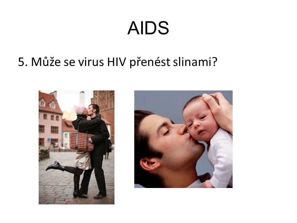 AIDS 5. Může se virus HIV přenést slinami?