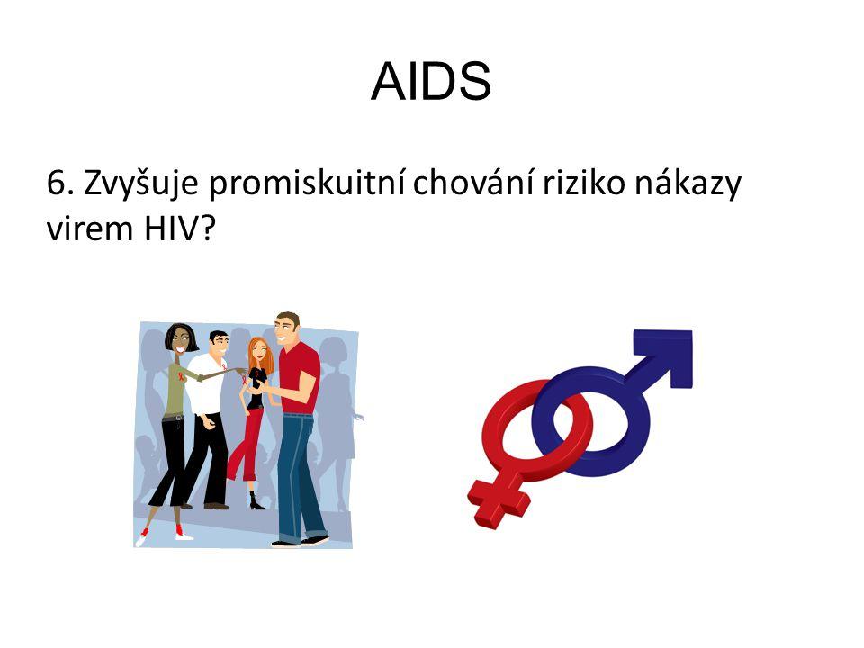 AIDS 6. Zvyšuje promiskuitní chování riziko nákazy virem HIV