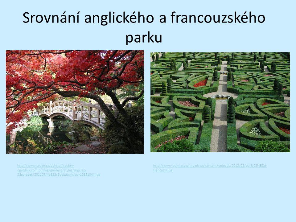 Srovnání anglického a francouzského parku http://www.tyden.cz/obhttp://dobry- ogrodnik.com.pl/img/gardens/styles/org/jap- 2.jpgrazek/201107/4e353c5bdb