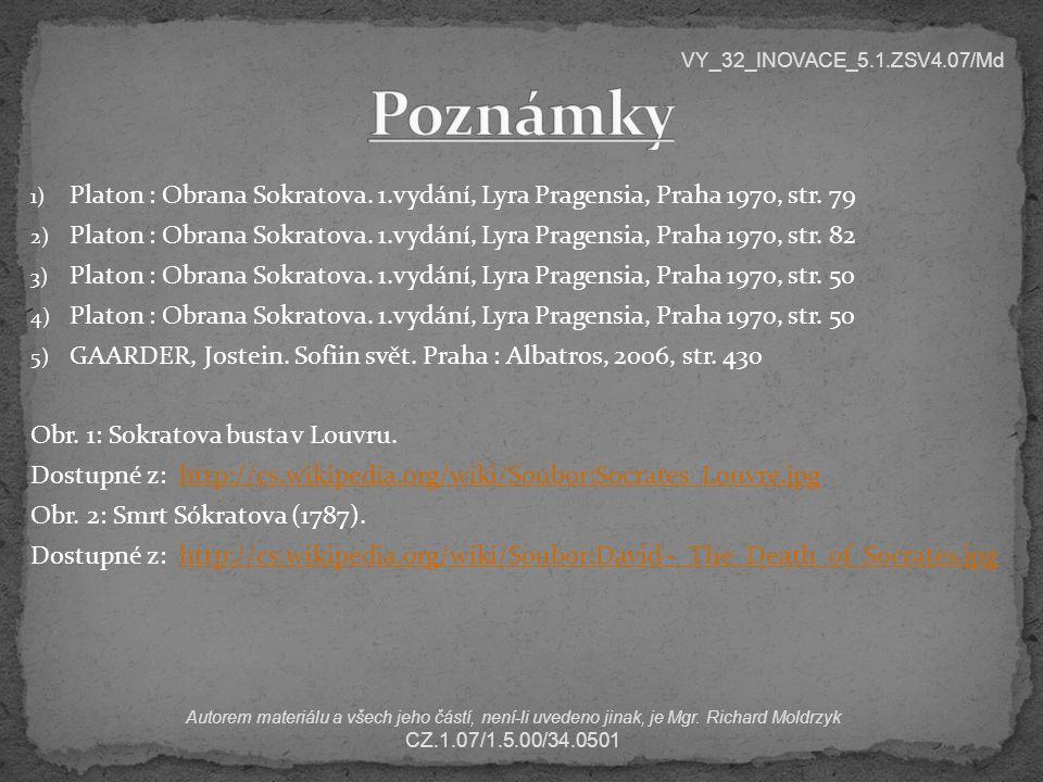 1) Platon : Obrana Sokratova. 1.vydání, Lyra Pragensia, Praha 1970, str. 79 2) Platon : Obrana Sokratova. 1.vydání, Lyra Pragensia, Praha 1970, str. 8