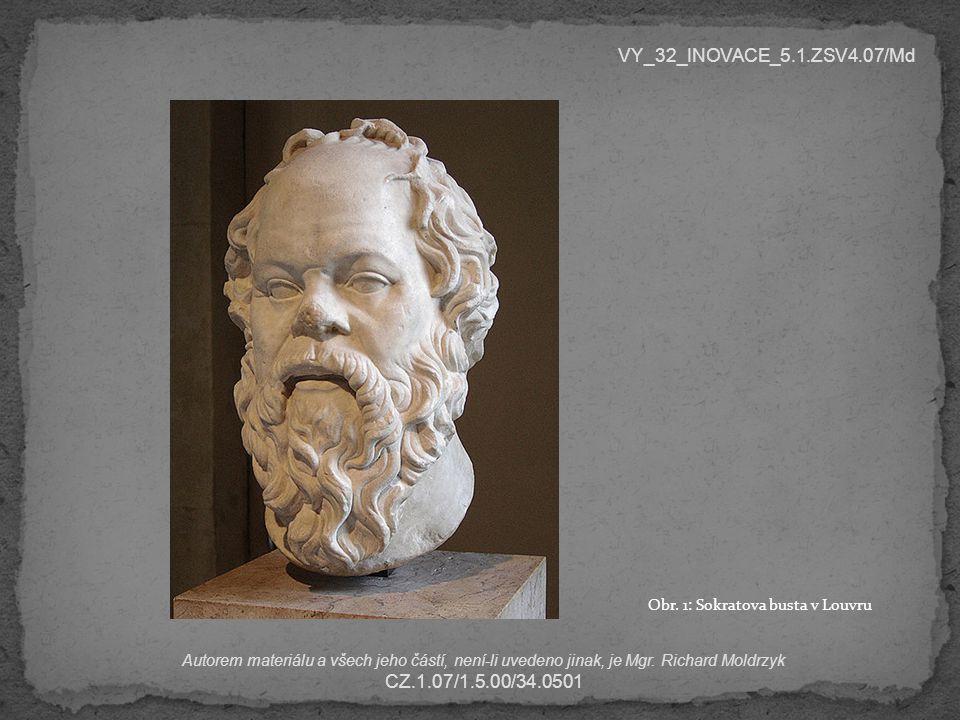  jedna z nejvýznamnějších postav evropské filozofie  Platónův učitel  zaměřil filozofickou pozornost na člověka a společnost  položil základy západního kritického myšlení  slavná věštírna v Delfách jej označila za nejmoudřejšího člověka své doby VY_32_INOVACE_5.1.ZSV4.07/Md Autorem materiálu a všech jeho částí, není-li uvedeno jinak, je Mgr.