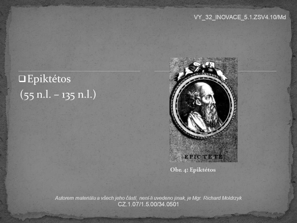 Autorem materiálu a všech jeho částí, není-li uvedeno jinak, je Mgr. Richard Moldrzyk CZ.1.07/1.5.00/34.0501 VY_32_INOVACE_5.1.ZSV4.10/Md Obr. 4: Epik