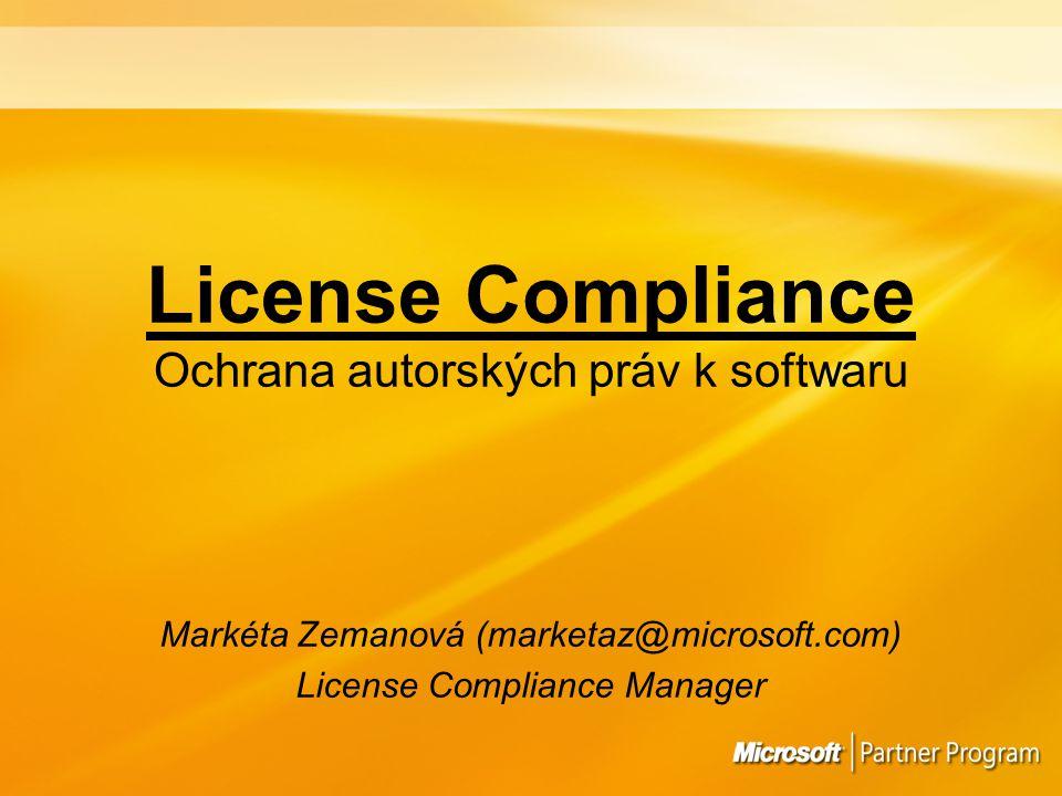 License Compliance Ochrana autorských práv k softwaru Markéta Zemanová (marketaz@microsoft.com) License Compliance Manager