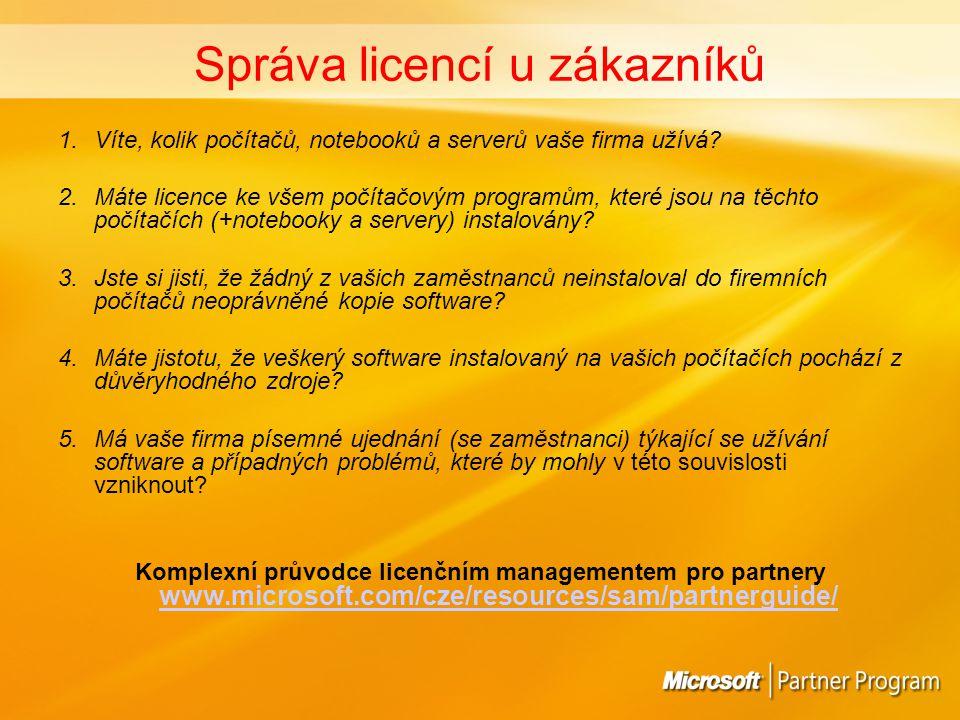 Správa licencí u zákazníků 1.Víte, kolik počítačů, notebooků a serverů vaše firma užívá.