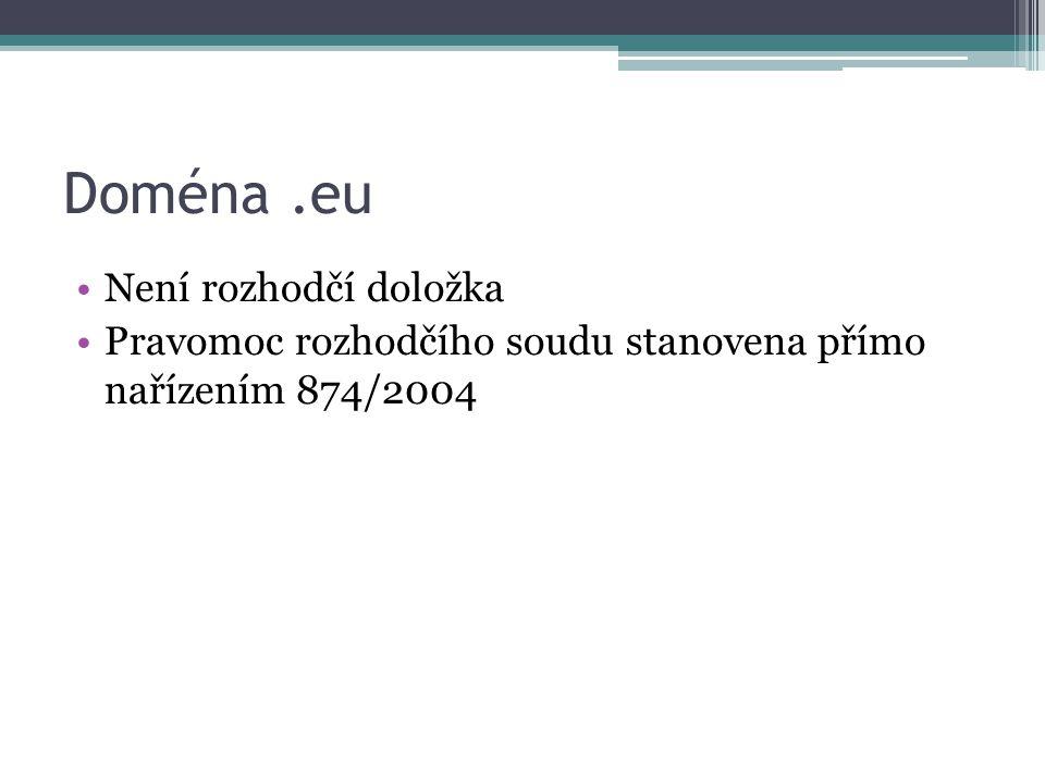 Doména.eu Není rozhodčí doložka Pravomoc rozhodčího soudu stanovena přímo nařízením 874/2004