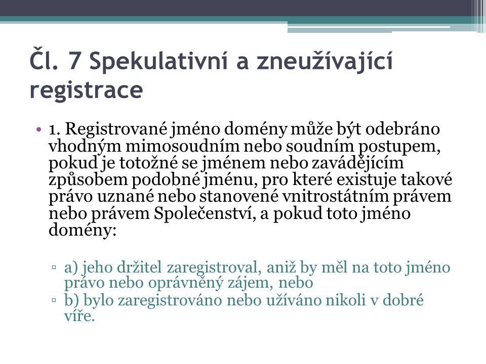 Čl.7 Spekulativní a zneužívající registrace 1.